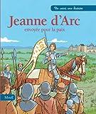 Jeanne d'Arc, envoy�e pour la paix