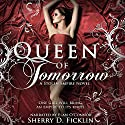 Queen of Tomorrow: A Stolen Empire Novel Audiobook by Sherry Ficklin Narrated by Élan O'Connor