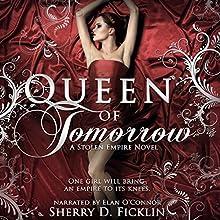 Queen of Tomorrow: A Stolen Empire Novel Audiobook by Sherry Ficklin Narrated by Élan O'Connor