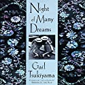 Night of Many Dreams (       UNABRIDGED) by Gail Tsukiyama Narrated by Anna Fields