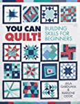 You Can Quilt! Building Skills for Be...