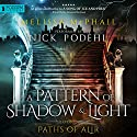 Paths of Alir: A Pattern of Shadow and Light, Book 3 Audiobook by Melissa McPhail Narrated by Nick Podehl