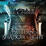 Paths of Alir: A Pattern of Shadow and Light, Book 3 | Melissa McPhail