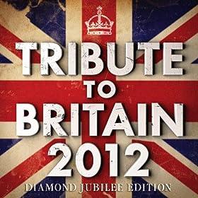 Tribute To Britain 2012 - Diamond Jubilee Souvenir Street Party Edition - 25 Great British Golden Memories