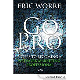 Go Pro - 7 Steps to Becoming a Network Marketing Professional (English Edition)