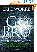 #1: Go Pro - 7 Steps to Becoming a Network Marketing Professional