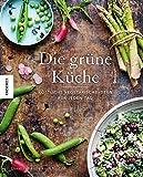 Die grüne Küche: Köstliche vegetarische Ideen für jeden Tag