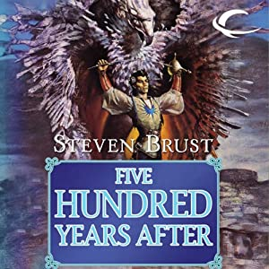 Five Hundred Years After | [Steven Brust]
