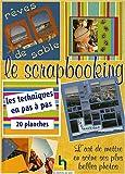 echange, troc Editions de Saxe - Le scrapbooking : L'art de mettre en scène ses plus belles photos