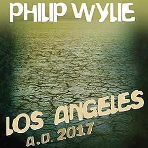 Los Angeles: A.D. 2017 Audiobook