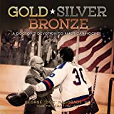 Gold, Silver, and Bronze: A Doctors Devotion to American Hockey