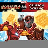 img - for The Invincible Iron Man vs. Crimson Dynamo [Paperback] [2012] Steve Behling, Craig Rousseau book / textbook / text book