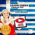 Learn Greek - Easy Reader - Easy Listener - Parallel Text - Learn Greek Audio Course No. 3 Hörbuch von  Polyglot Planet Gesprochen von: Hera Anattos, Christopher Tester