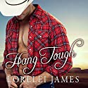 Hang Tough: Blacktop Cowboys Series, Book 8 Audiobook by Lorelei James Narrated by Scarlet Chase