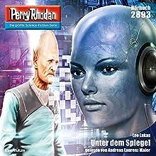 Unter dem Spiegel (Perry Rhodan 2893) Hörbuch von Leo Lukas Gesprochen von: Andreas Laurenz Maier