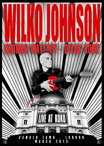 Wilko Johnson - Live At Koko, Camden Town, London, March 2013