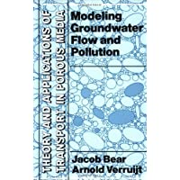 Modeling Groundwater Flow and Pollution (Theory and Applications of Transport in Porous Media)