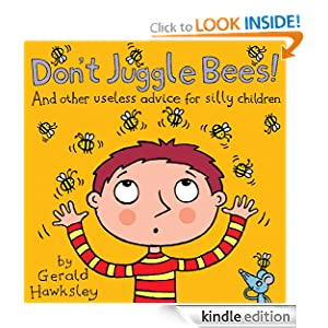 FREE KINDLE BOOK: Don't Juggle Bees! And Other Useless Advice For Silly Children
