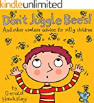 Don't Juggle Bees! And Other Useless...