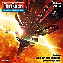 Das Atopische Fanal (Perry Rhodan 2873) Hörbuch von Uwe Anton Gesprochen von: Tom Jacobs