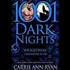 Wicked Wolf Audiobook by Carrie Ann Ryan Narrated by Gregory Salinas