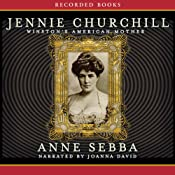 Jennie Churchill: Winston's American Mother | [Anne Sebba]