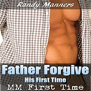 Father Forgive His First Time Audiobook