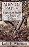 img - for Men of Faith: Sketches from the Book of Judges book / textbook / text book
