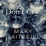 Don't Cry: Stories | Mary Gaitskill