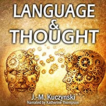 Thought and Language Audiobook by J.-M. Kuczynski Narrated by Katherine Thompson