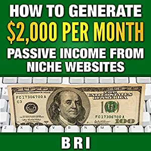 How to Generate $2000 Passive Income from Niche Websites Audiobook