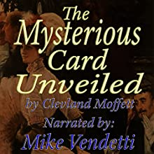 The Mysterious Card Unveiled (       UNABRIDGED) by Cleveland Moffett Narrated by Mike Vendetti