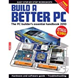 Build a Better PC 2010by David Ludlow