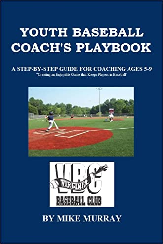 YOUTH BASEBALL COACH'S PLAY BOOK: A STEP-BY-STEP GUIDE FOR COACHING AGES 5-9