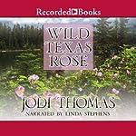 Wild Texas Rose | Jodi Thomas
