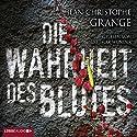 Die Wahrheit des Blutes Hörbuch von Jean-Christophe Grangé Gesprochen von: Dietmar Wunder