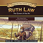Ruth Law: The Queen of the Air | Billie Holladay Skelley