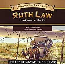 Ruth Law: The Queen of the Air Audiobook by Billie Holladay Skelley Narrated by Tiffany Marie Khoshaba