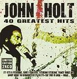 echange, troc John Holt - 40 Greatest Hits