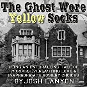 The Ghost Wore Yellow Socks | [Josh Lanyon]