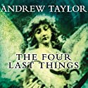 The Four Last Things (       UNABRIDGED) by Andrew Taylor Narrated by Ric Jerrom