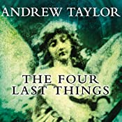 The Four Last Things | Andrew Taylor