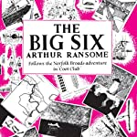 The Big Six: Swallows and Amazons, Book 9 | Arthur Ransome