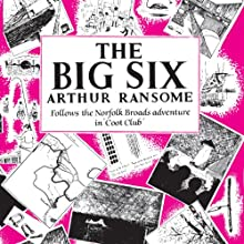 The Big Six: Swallows and Amazons, Book 9 Audiobook by Arthur Ransome Narrated by Gareth Armstrong