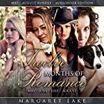 Twelve Months of Romance (May, June, July, August): Twelve Months of Romance Boxed Set, Book 2   Margaret Lake