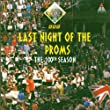 The Last Night Of The Proms (The 100th Season)