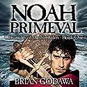 Noah Primeval: Chronicles of the Nephilim (Volume 1) Hörbuch von Brian Godawa Gesprochen von: Brian Godawa
