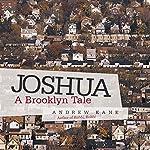 Joshua: A Brooklyn Tale | Andrew Kane