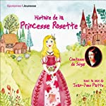 Histoire de la Princesse Rosette |  La Comtesse de Ségur