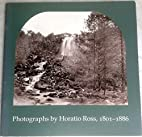 Photographs By Horatio Ross, 1801 - 1886 by…